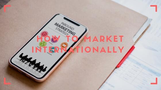 How to Market Internationally