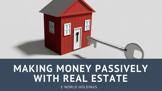 Making Money Passively With Real Estate