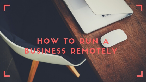 How to Run a Business Remotely