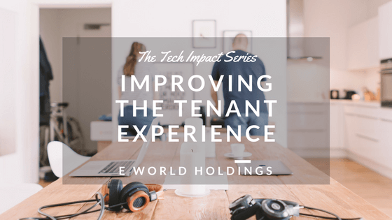 The Tech Impact Series: Improving the Tenant Experience