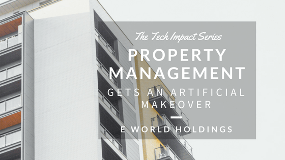 The Tech Impact Series: Property Management Gets An Artificial Makeover