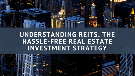 Understanding REITs: The Hassle-Free Real Estate Investment Strategy