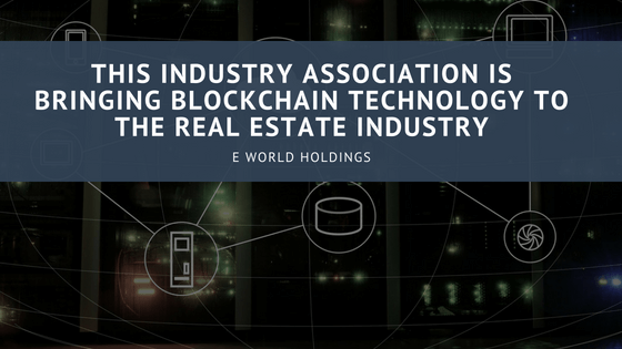 This Industry Association is Bringing Blockchain Technology to the Real Estate Industry