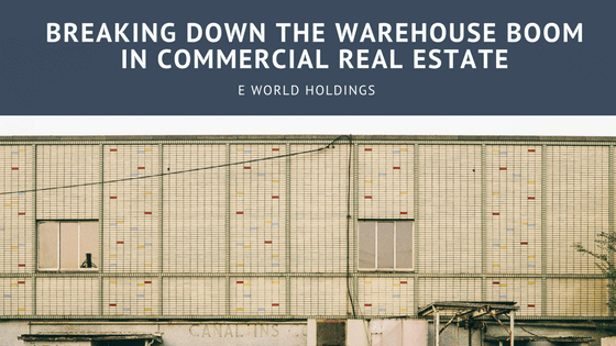 Breaking Down the Warehouse Boom in Commercial Real Estate